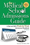 The Medical School Admissions Guide: A Harvard MD's Week-By-Week Admissions Handbook, 3rd Edition
