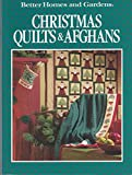Better Homes and Gardens Christmas Quilts and Afghans
