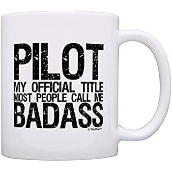 Pilot Pride Gift Official Title Badass Funny Pilot Gag Gift Coffee Mug Tea Cup White