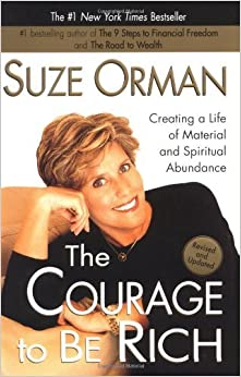 The Courage to be Rich: Creating a Life of Material and Spiritual Abundance, Revised Edition by Suze Orman (2002-12-24)