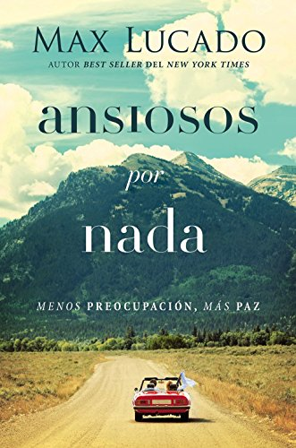 Which are the best max lucado anxious for nothing spanish available in 2019?