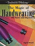 The Magic of Handweaving, Sigrid Piroch, 0873493842