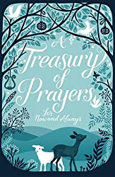 A Treasury of Prayers: For Now and Always