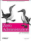 Zero Administration for Windows : Vital Assistance for System Administrators, Zacker, Craig, 1565925084