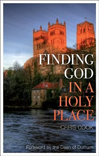 Finding God in a Holy Place: Explorations of Prayer in Durham Cathedral by Christopher Cook (2010-07-08)
