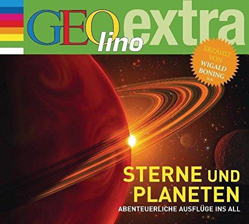 Sterne Und Planeten   Abenteuerliche Ausflüge Ins All  GEolino Extra Hör Bibliothek  Die GEOlino Hör Bibliothek   Einzeltitel Band 23