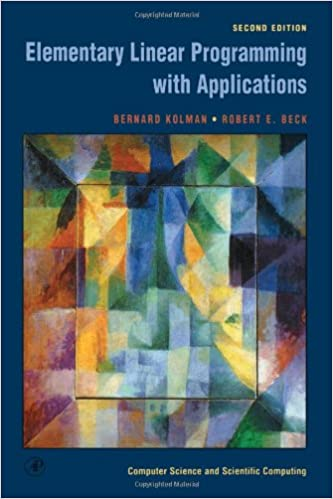 Elementary Linear Programming with Applications, Second Edition ...