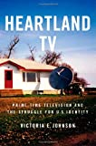 Heartland TV, Victoria E. Johnson, 0814742939