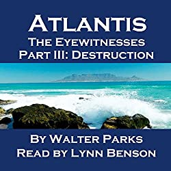 Atlantis: The Eyewitnesses, Part III: The Destruction of Atlantis