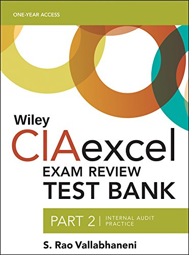 Wiley CIAexcel Exam Review 2018 Test Bank: Part 2, Internal Audit Practice (Wiley CIA Exam Review Series)