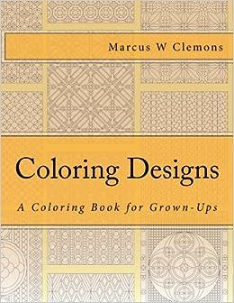 Descargar Libro Coloring Designs: A Coloring Book For Grown-ups: Volume 1 PDF Gratis Descarga
