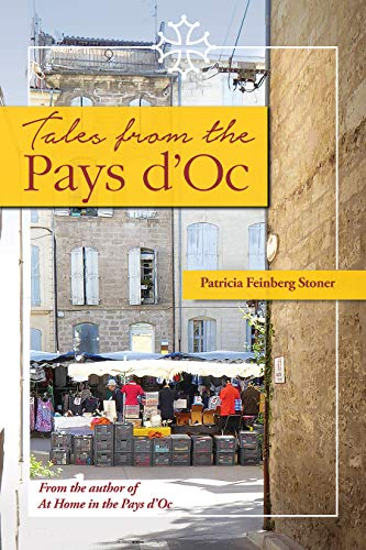Tales from the Pays d'Oc: Life, love and laughter in the land of sun and vines (The Pays d'Oc series Book 2)