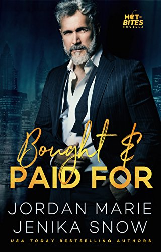 Bought and Paid For by Jordan Marie and Jenika Snow