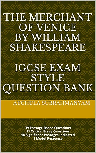 the merchant of venice by william shakespeare igcse exam style  the merchant of venice by william shakespeare igcse exam style question  bank  passage based