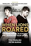 img - for When Lions Roared: The Lions, the All Blacks and the Legendary Tour of 1971 book / textbook / text book