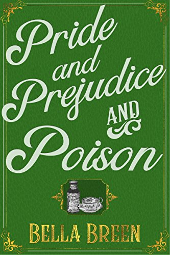 Pride and Prejudice and Poison: A Pride and Prejudice Novel Variation