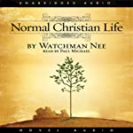The Normal Christian Life | Watchman Nee