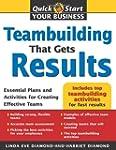 Teambuilding That Gets Results: Essen...