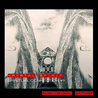 Spiritual Connection #1 by KRYSTAL SPIRIT on Amazon Music - Amazon com