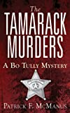 Front cover for the book The Tamarack Murders: A Bo Tully Mystery (Bo Tully Mysteries) by Patrick F. McManus