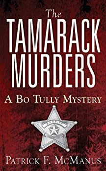 The Tamarack Murders: A Bo Tully Mystery (Sheriff Bo Tully Mysteries Book 5) by [McManus, Patrick F.]