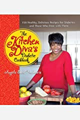 The Kitchen Diva's Diabetic Cookbook: 150 Healthy, Delicious Recipes for Diabetics and Those Who Dine with Them Kindle Edition