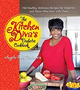 The Kitchen Diva S Diabetic Cookbook 150 Healthy Delicious Recipes For Diabetics And Those Who Dine With Them
