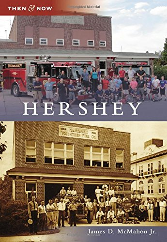 Hershey (Then And Now)