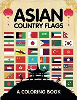 Asian Country Flags A Coloring Book Marshall Kids 9781516861033 Amazon Books