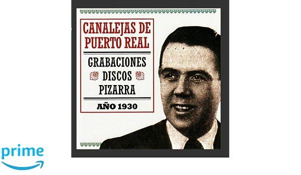 Canalejas de Puerto Real, Niño Ricardo, Manolo de Huelva ...