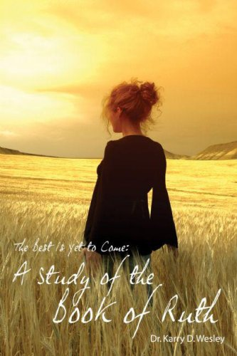 The Best Is Yet to Come: A Study of the Book of Ruth PDF