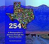 254: A Photographer's Journey through Every Texas County