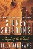 Sidney Sheldon's Angel of the Dark, Sidney Sheldon and Tilly Bagshawe, 0062073419