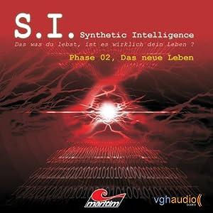 Das neue Leben (S. I. Synthetic Intelligence, Phase 02) Hörspiel
