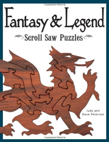 Fantasy & Legend Scroll Saw Puzzles: Patterns & Instructions for Dragons, Wizards & Other Creatures of Myth