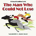 The Man Who Could Not Lose Hörbuch von Richard Harding Davis Gesprochen von: C. James Moore
