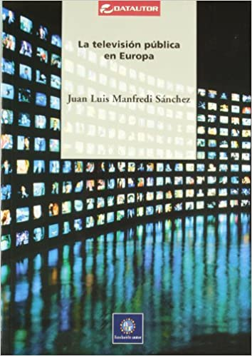 Television Publica En Europa (DATAUTOR): Amazon.es: Manfredi, Jose Luis: Libros