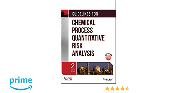 Guidelines For Chemical Process Quantitative Risk Analysis Ccps
