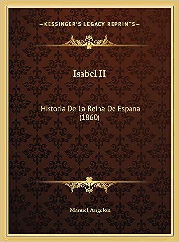 Isabel II: Historia de La Reina de Espana (1860): Amazon.es: Angelon, Manuel: Libros