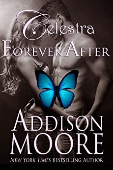 Celestra Forever After by [Moore, Addison]