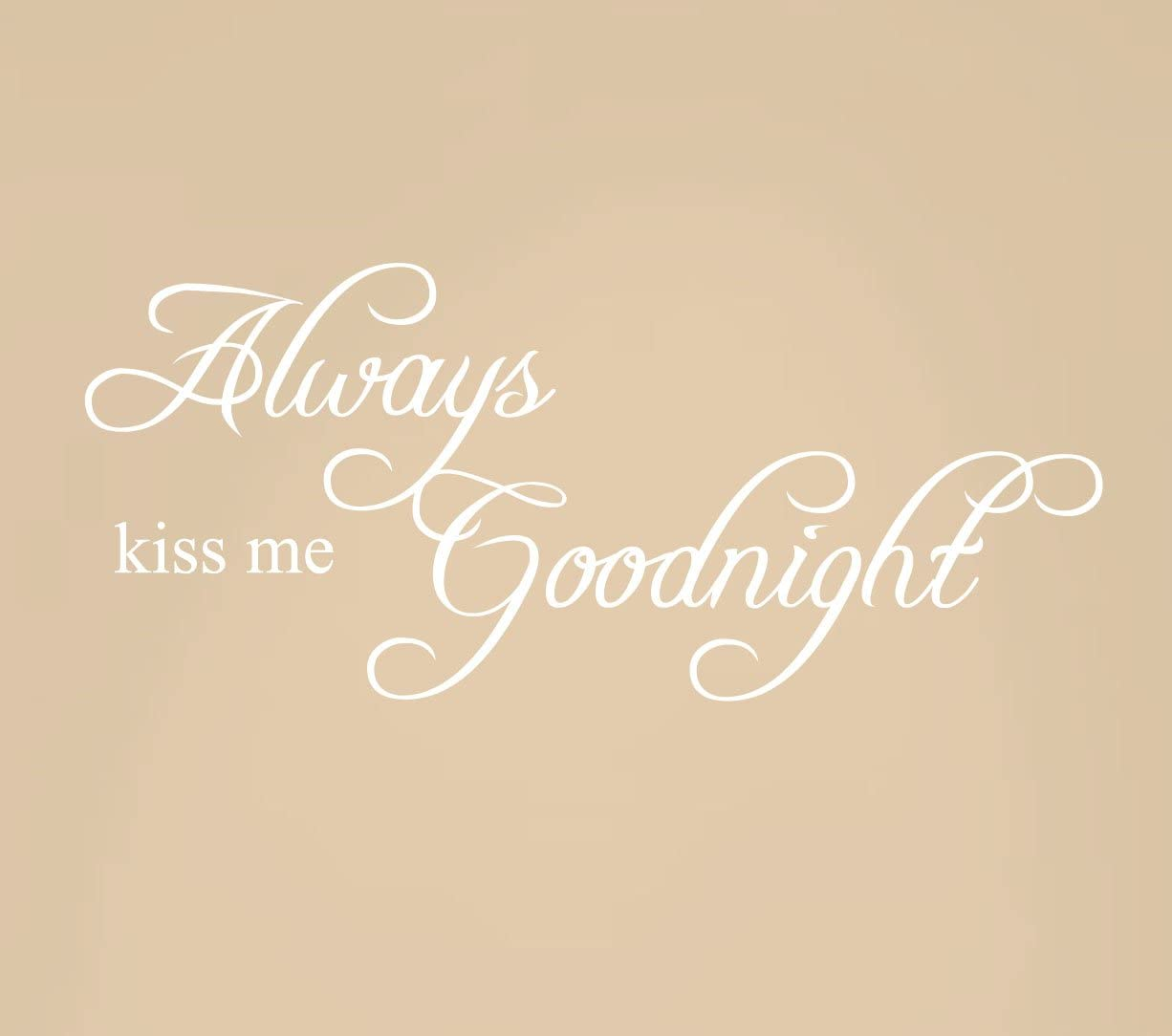 """Always Kiss Me Goodnight Quote Decal Removable Art Wall Sticker Home Bedroom Nursery Décor #1284 (30"""" Wide x 13"""" high, Matte White)"""