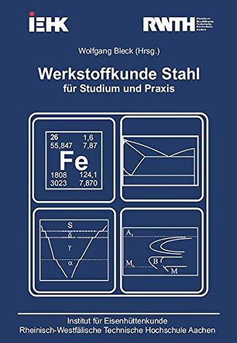 Werkstoffkunde Stahl für Studium und Praxis Taschenbuch – 1. Juli 2010 Wolfgang Bleck Mainz G 3896538209