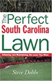 The Perfect South Carolina Lawn, Steve Dobbs, 1930604742