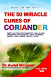 img - for The 50 Miracle Cures of Coriander book / textbook / text book