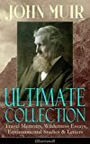 emerson traveler - JOHN MUIR Ultimate Collection: Travel Memoirs, Wilderness Essays, Environmental Studies & Letters (Illustrated): Picturesque California, The Treasures ... Redwoods, The Cruise of the Corwin and more