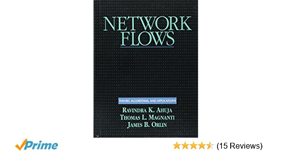 Network flows theory algorithms and applications ravindra k network flows theory algorithms and applications ravindra k ahuja thomas l magnanti james b orlin 9780136175490 amazon books fandeluxe Choice Image
