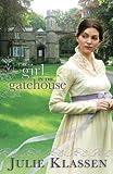 The Girl in the Gatehouse by  Julie Klassen in stock, buy online here