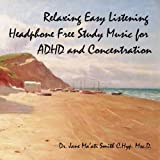 Relaxing Easy Listening Headphone Free Study Music for ADHD and Concentration