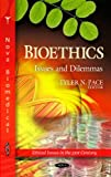 Bioethics: Issues and Dilemmas (Ethical Issues in the 21st Century)