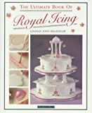 img - for The Ultimate Book of Royal Icing by Lindsay John Bradshaw (1839-12-24) book / textbook / text book